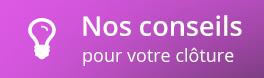 Conseils Clôtures PVC Kit